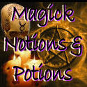 Magic Spells, Magick Notions and Potions
